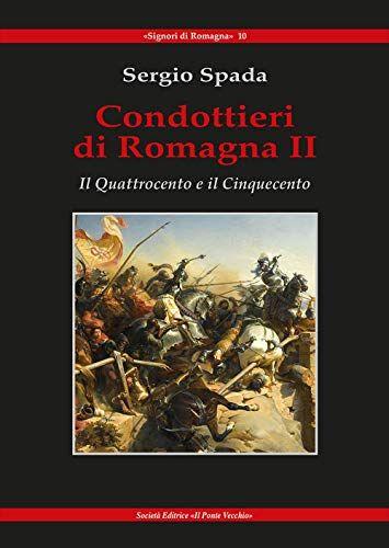 Sergio Spada Condottieri di Romagna: 2