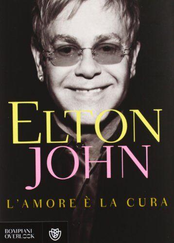 Elton John L'amore è la cura ISBN:9788845270963
