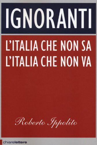 Roberto Ippolito Ignoranti. L'Italia che non