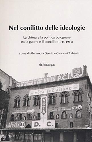Nel conflitto delle ideologie. La Chiesa e la