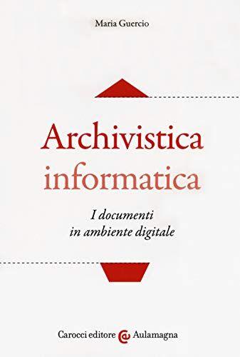 Maria Guercio Archivistica informatica. I