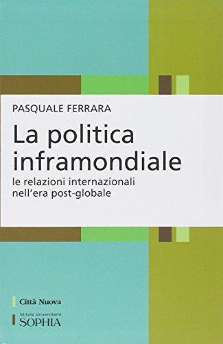 Pasquale Ferrara La politica inframondiale. Le