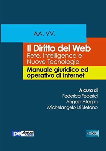 Il diritto del Web. Reti, intelligence e nuove