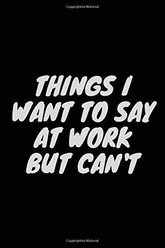 humor bith Notebook Things I Want to Say at