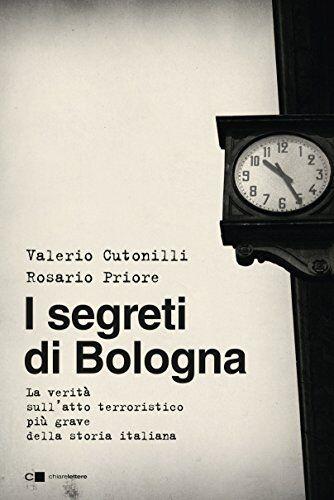 Valerio Cutonilli I segreti di Bologna. La
