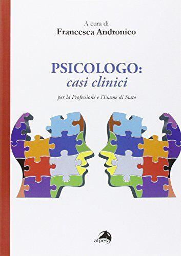 Psicologo. Casi clinici per la professione e