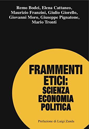Remo Bodei Frammenti etici: scienza economia