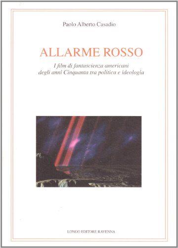 Paolo A. Casadio Allarme rosso. I film di