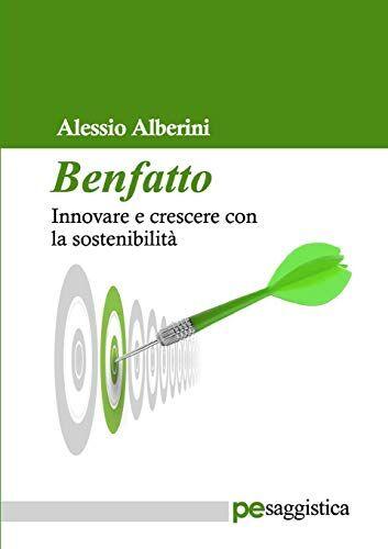 Alessio Alberini Benfatto. Innovare e crescere