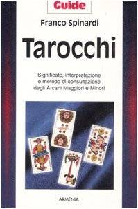 Franco Spinardi Tarocchi. Significato,