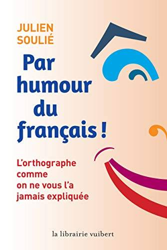 Julien Soulié Par humour du français