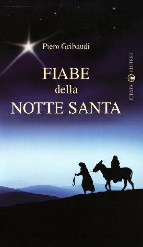 Piero Gribaudi Fiabe della Notte Santa. Ediz.