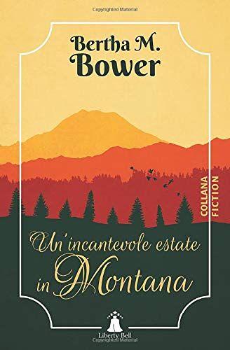 Bertha M. Bower Un'incantevole estate in