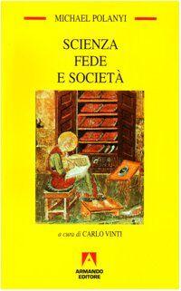Michael Polanyi Scienza fede e società