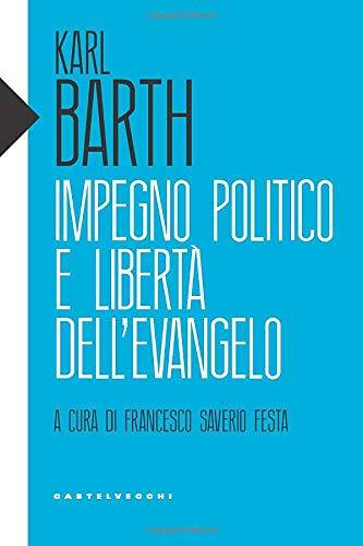 Karl Barth Impegno politico e libertà