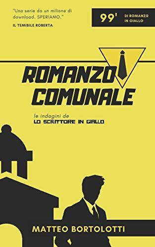 Matteo Bortolotti Romanzo Comunale: Le