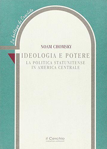 Noam Chomsky La quinta libertà: ideologia e