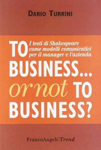 Dario Turrini To business or not to business?