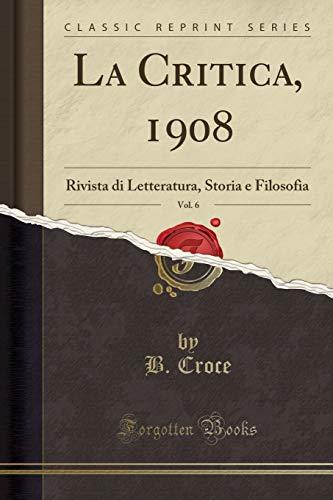 B. Croce La Critica, 1908, Vol. 6: Rivista di