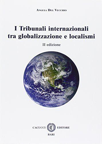 Angela Del Vecchio I tribunali internazionali