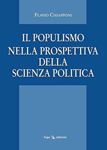 Flavio Chiapponi Il populismo nella