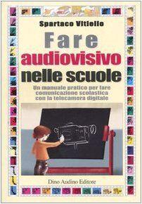 Spartaco Vitiello Fare audiovisivo nelle