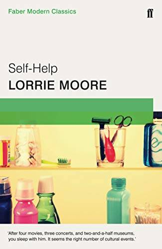 Lorrie Moore Self-Help: Faber Modern Classics