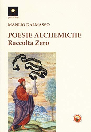 Manlio Dalmasso Poesie alchemiche. Raccolta