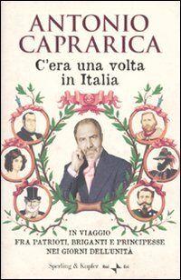 Antonio Caprarica C'era una volta in Italia.