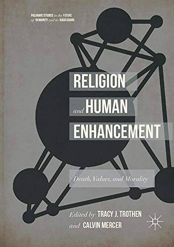 Religion and Human Enhancement: Death, Values,
