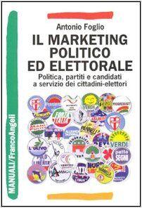 Antonio Foglio Il marketing politico ed