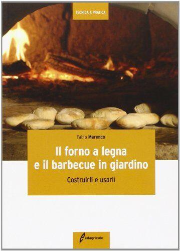 fabio marenco il forno a legna e il barbecue in giardino. costrurli e usarli isbn:9788850653348