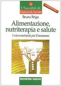 Bruno Brigo Alimentazione, nutriterapia e
