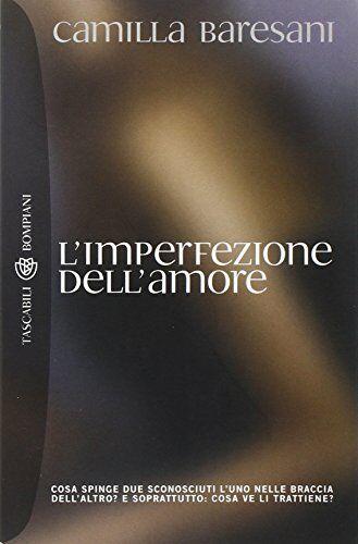 Camilla Baresani L'imperfezione dell'amore