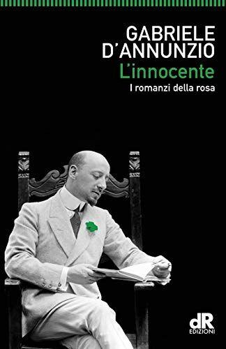 Gabriele D'Annunzio L'innocente: I romanzi