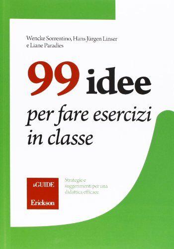 Wenche Sorrentino 99 idee per fare esercizi in