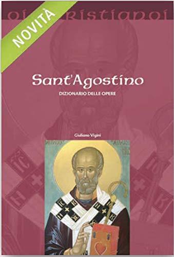 Giuliano Vigini Sant'Agostino. Dizionario