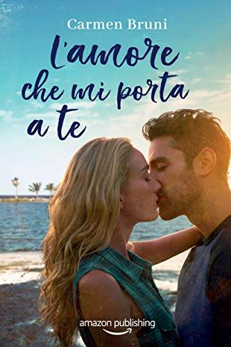 Carmen Bruni L'amore che mi porta a te