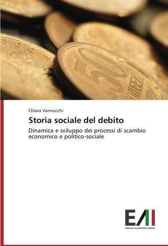 Chiara Vannucchi Storia sociale del debito: