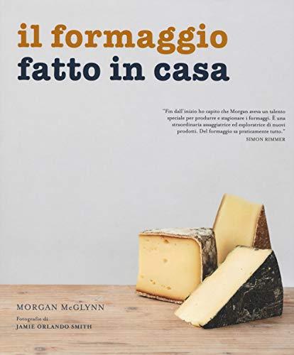 Morgan McGlynn Il formaggio fatto in casa