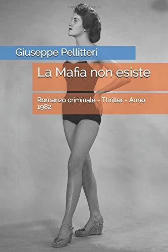Giuseppe Pellitteri La Mafia non esiste: