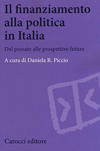 Il finanziamento alla politica in Italia. Dal