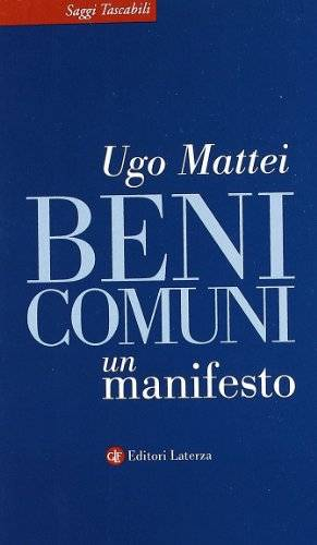 Mattei Ugo Beni comuni. Un manifesto