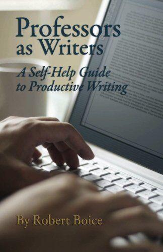 Robert Boice Professors as Writers: A