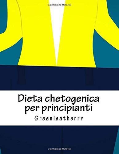 Greenleatherrr Dieta chetogenica per