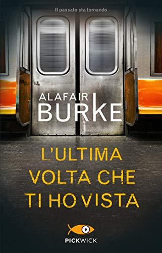 Alafair Burke L'ultima volta che ti ho vista