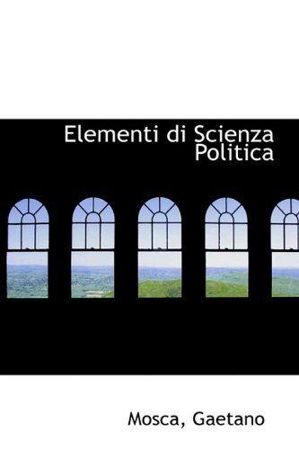 Gaetano Mosca Elementi Di Scienza Politica