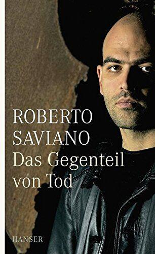 Roberto Saviano Das Gegenteil von Tod