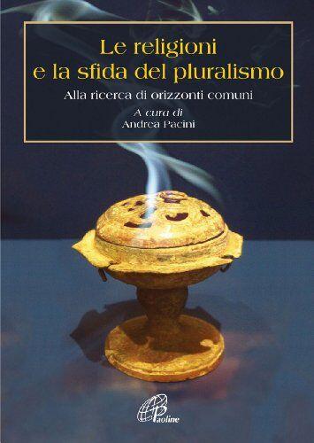 Le religioni e la sfida del pluralismo. Alla