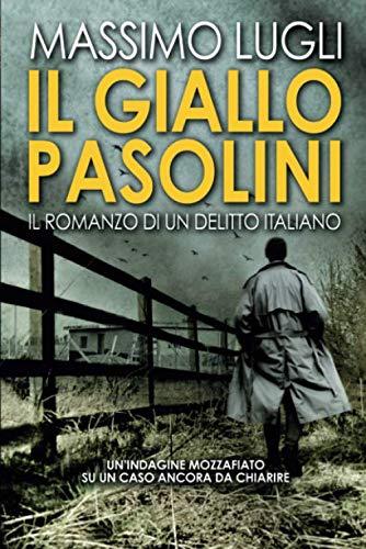 Massimo Lugli Il giallo Pasolini. Il romanzo